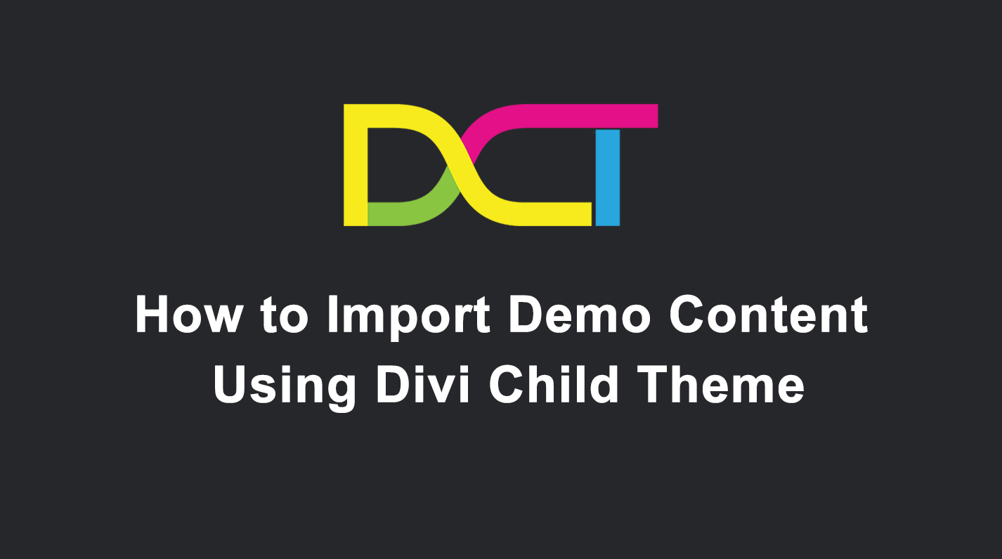 How to Import Demo Content Using Divi Child Theme